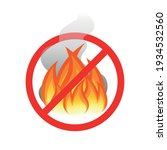No Open Fire Flame Caution Sign....