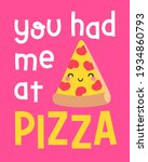 """""""you had me at pizza ... 