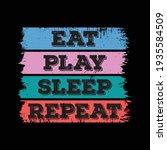 eat play sleep repeat. gamer... | Shutterstock .eps vector #1935584509