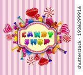 candy shop logo lable poster....   Shutterstock .eps vector #1936299916