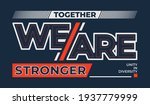 together we are stronger ... | Shutterstock .eps vector #1937779999