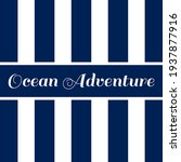 ocean adventure  blue and white ... | Shutterstock .eps vector #1937877916