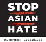 Quote  Stop Asian Hate Message. ...
