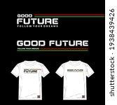 good future  stylish typography ... | Shutterstock .eps vector #1938439426