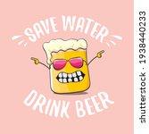 save water drink beer vector...   Shutterstock .eps vector #1938440233