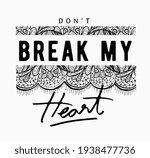 don't break my heart slogan... | Shutterstock .eps vector #1938477736