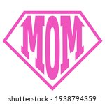 Super Mama   Happy Mothers Day...