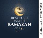 ho  geldin ya  ehri ramazan....   Shutterstock .eps vector #1938973813