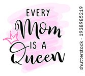 every mom is a queen   funny... | Shutterstock .eps vector #1938985219