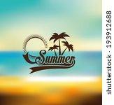 summer design over blur... | Shutterstock .eps vector #193912688