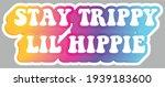 stay trippy lil hippie. hippie... | Shutterstock .eps vector #1939183600