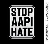 stop aapi hate asian americans... | Shutterstock .eps vector #1939209280