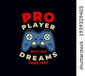 pro player. joystick  graphic... | Shutterstock .eps vector #1939329403