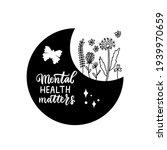 Mental Health Matters. Floral...