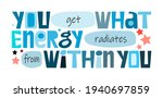 you get what energy radiates...   Shutterstock .eps vector #1940697859