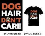 dog hair don't care. pet animal ...   Shutterstock .eps vector #1940855566