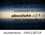 Small photo of absolute word in a dictionary. absolute concept, definition.
