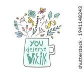 you deserve a break herbal tea... | Shutterstock .eps vector #1941148243