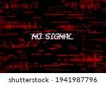 glitch screen no signal tv... | Shutterstock .eps vector #1941987796