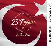 23 april  national sovereignty... | Shutterstock .eps vector #1942323379