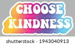 choose kindness. colorful text  ... | Shutterstock .eps vector #1943040913