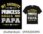 my favorite princess calls me... | Shutterstock .eps vector #1945204390