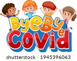 bye bye covid font with many... | Shutterstock .eps vector #1945396063