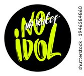 no idol  no rules  t shirt... | Shutterstock .eps vector #1946384860