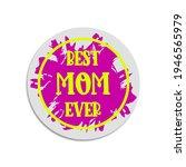 best mom ever  lettering on...   Shutterstock .eps vector #1946565979
