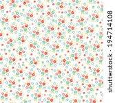 small cute flowers seamless... | Shutterstock .eps vector #194714108