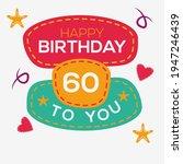 creative happy birthday to you... | Shutterstock .eps vector #1947246439