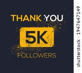 creative thank you  5k  5000 ...   Shutterstock .eps vector #1947647149