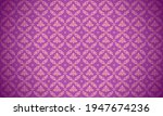 luxury thai pattern purple... | Shutterstock .eps vector #1947674236