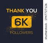 creative thank you  6k  6000 ...   Shutterstock .eps vector #1947727126