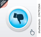dislike sign icon. thumb down...