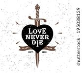 vintage label love never die  ... | Shutterstock .eps vector #195038129