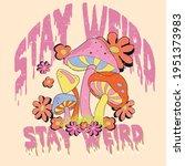 stay weird slogan print with... | Shutterstock .eps vector #1951373983