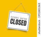 sorry  we are closed square... | Shutterstock .eps vector #1951801363
