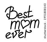 Best Mom Ever  Hand Written...