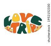 love trip   vintage lettering...   Shutterstock .eps vector #1952152330