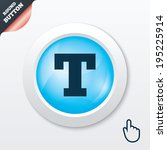 text edit sign icon. letter t...
