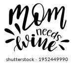 mom needs wine handwritten... | Shutterstock .eps vector #1952449990