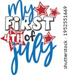 my first 4th of july   4th of... | Shutterstock .eps vector #1952551669