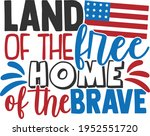 land of the free home of the... | Shutterstock .eps vector #1952551720