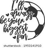 i'll always be your biggest fan ...   Shutterstock .eps vector #1953141910