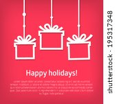 christmas present boxes on a... | Shutterstock .eps vector #195317348