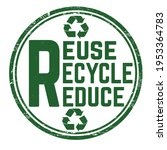 Reuse  Recycle  Reduce Grunge...