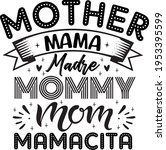 mother mama madre mommy mom... | Shutterstock .eps vector #1953395599