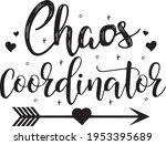 Chaos Coordinator Mom...