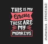 this is my circus these are my... | Shutterstock .eps vector #1954351363